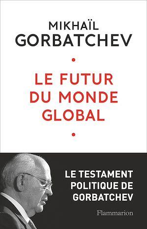 Téléchargez le livre :  Le futur du monde global