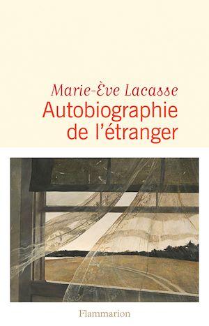 Téléchargez le livre :  Autobiographie de l'étranger