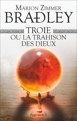Téléchargez le livre :  Troie ou la trahison des dieux