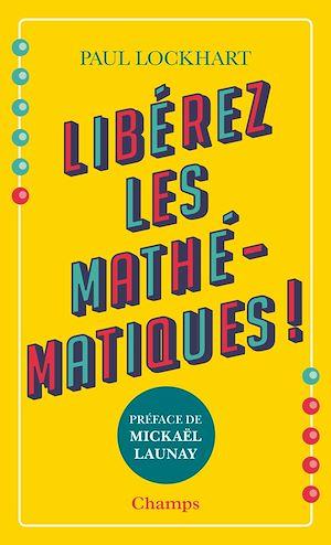 Téléchargez le livre :  Libérez les mathématiques!