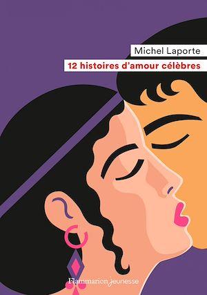 Téléchargez le livre :  12 histoires d'amour célèbres