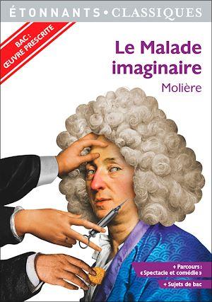 Téléchargez le livre :  Spécial Bac 2021- Le Malade imaginaire