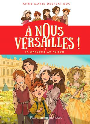 Téléchargez le livre :  À nous Versailles ! (Tome 1) - La marquise au poison