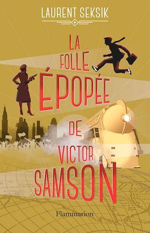 Téléchargez le livre :  La folle épopée de Victor Samson