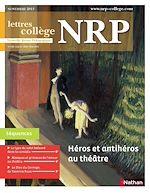 Télécharger le livre :  NRP Collège - Héros et antihéros au théâtre - Novembre 2013 (Format PDF)