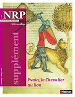 Télécharger le livre :  NRP Supplément Collège - Yvain, le Chevalier au lion - Novembre 2013 (Format PDF)