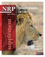 Télécharger cet ebook : NRP Supplément Collège - Joseph Kessel, Le Lion - Janvier 2015 (Format PDF)