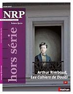 Télécharger cet ebook : NRP Lycée Hors-Série - Arthur Rimbaud, Les Cahiers de Douai - Mars 2017 (Format PDF)