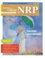 Télécharger le livre :  NRP Collège - Héroïnes romanesques