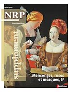 Télécharger le livre :  NRP Supplément Collège - Mensonges, ruses et masques - Mars 2018