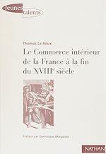 Télécharger le livre :  Le Commerce intérieur de la France à la fin du XVIIIe siècle