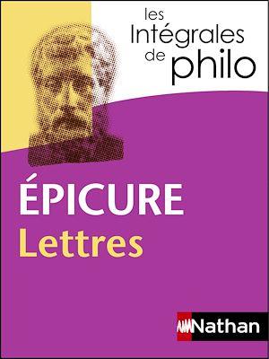 Téléchargez le livre :  Intégrales de Philo - EPICURE, Lettres