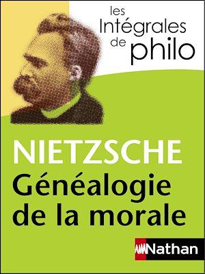Téléchargez le livre :  Intégrales de Philo - NIETZSCHE, Généalogie de la morale
