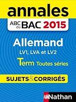 Télécharger cet ebook : Annales ABC du BAC 2015 Allemand Term Toutes séries