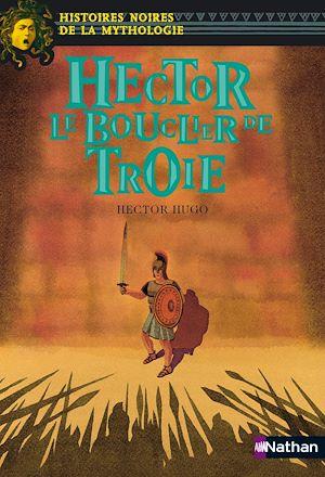 Téléchargez le livre :  Hector Le bouclier de Troie