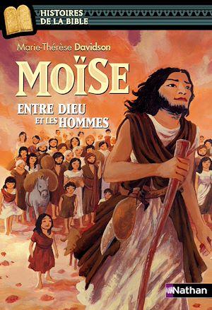 Téléchargez le livre :  Moïse, entre Dieu et les hommes - Histoires de la Bible - Dès 11 ans