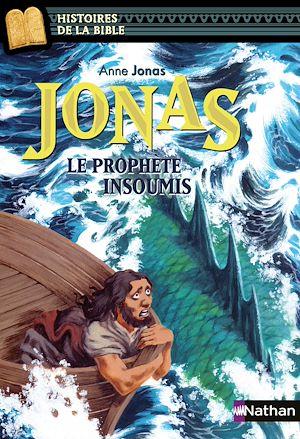 Téléchargez le livre :  Jonas, le prophète insoumis - Histoires de la Bible - Dès 11 ans