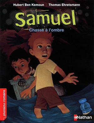 Téléchargez le livre :  Samuel, chasse à l'ombre - Roman Fantastique - De 7 à 11 ans