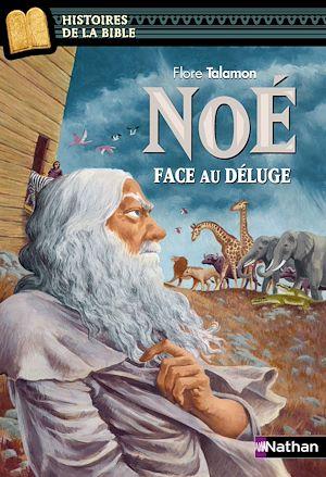 Téléchargez le livre :  Noé, face au déluge - Histoires de la Bible - Dès 11 ans