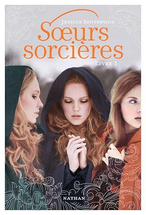 Téléchargez le livre :  Soeurs sorcières - Livre 1