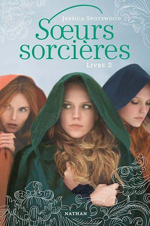 Téléchargez le livre :  Soeurs sorcières - Livre 2