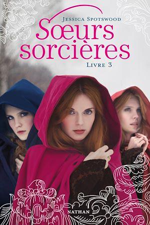 Téléchargez le livre :  Soeurs sorcières - Livre 3
