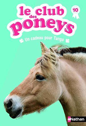 Téléchargez le livre :  Le club des poneys : Un cadeau pour Tango