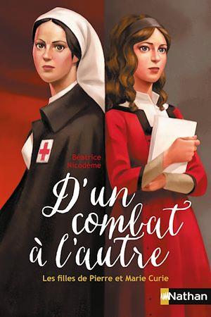 Téléchargez le livre :  D'un combat à l'autre, les filles de Pierre et Marie Curie