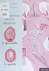 Télécharger le livre : Gentil squelette cherche amourette