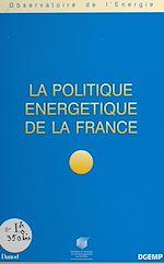 Télécharger le livre :  La politique énergétique de la France