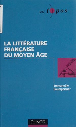 Téléchargez le livre :  La Littérature française du Moyen Âge