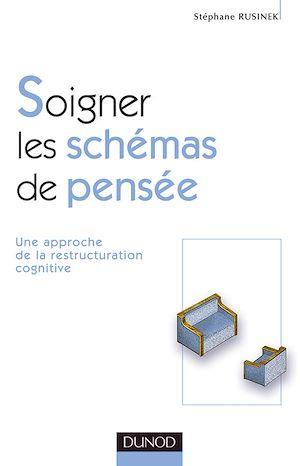 Téléchargez le livre :  Soigner les schémas de pensée