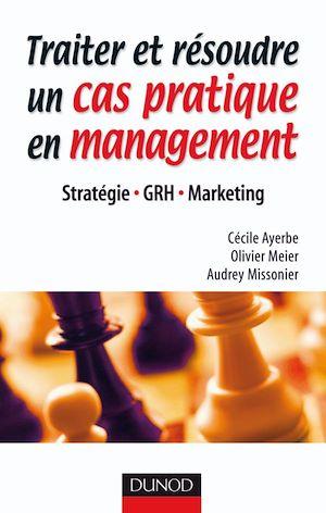Téléchargez le livre :  Traiter et résoudre un cas pratique en management