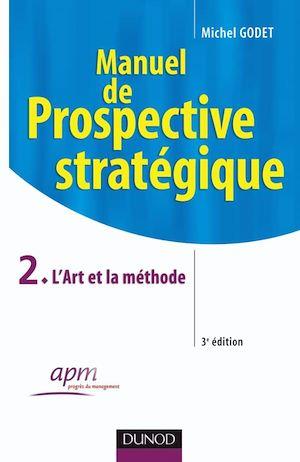 Téléchargez le livre :  Manuel de prospective stratégique - Tome 2 - 3ème édition - L'Art et la méthode