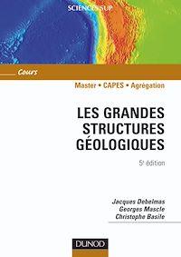 Les grandes structures géologiques - 5ème édition