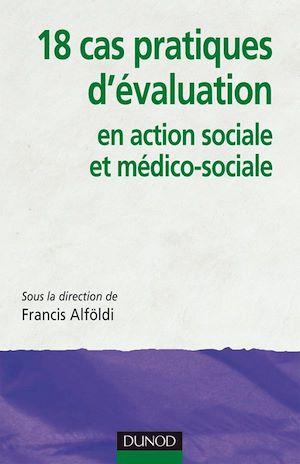 Téléchargez le livre :  18 cas pratiques d'évaluation en action sociale et médico-sociale