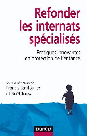 Téléchargez le livre :  Refonder les internats spécialisés
