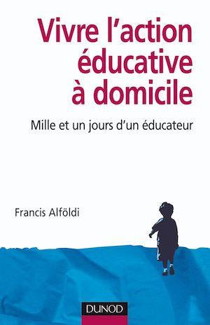 Téléchargez le livre :  Vivre l'action éducative à domicile