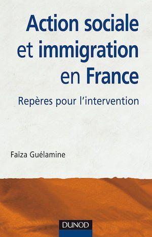 Téléchargez le livre :  Action sociale et immigration en France - 2e éd.