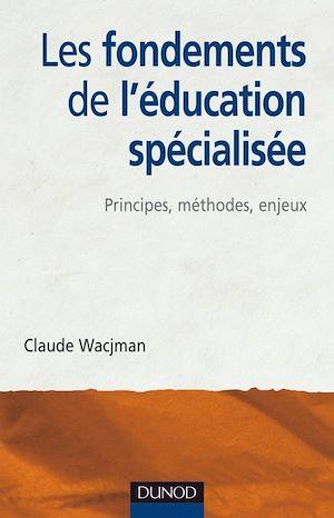 Téléchargez le livre :  Les fondements de l'éducation spécialisée - Principes, méthodes, enjeux
