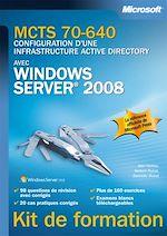 Télécharger cet ebook : MCTS 70-640 - Configuration d'une infrastructure Active Directory avec Windows Server 2008