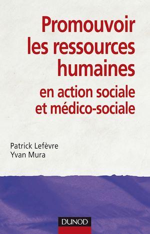 Téléchargez le livre :  Promouvoir les ressources humaines en action sociale et médico-sociale
