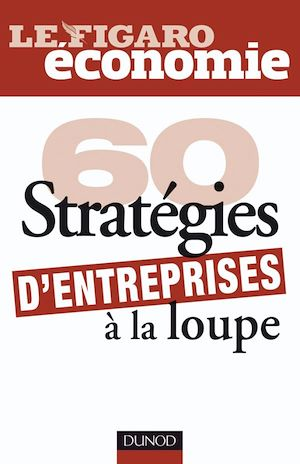 Téléchargez le livre :  60 stratégies d'entreprises à la loupe