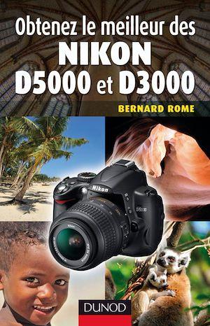 Téléchargez le livre :  Obtenez le meilleur des Nikon D5000 et D3000