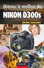 Télécharger le livre :  Obtenez le meilleur du Nikon D300s