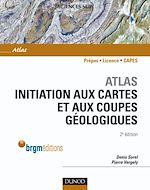 Télécharger le livre :  Atlas d'initiation aux cartes et aux coupes géologiques - 2e édition