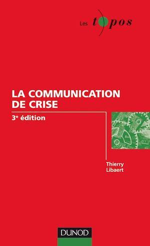 Téléchargez le livre :  La communication de crise - 3ème édition