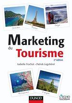Télécharger le livre :  Marketing du tourisme - 2e édition