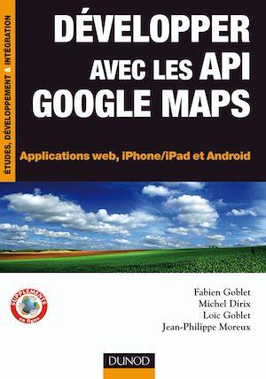 Téléchargez le livre :  Développer avec les API Google Maps