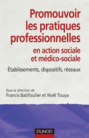 Téléchargez le livre :  Promouvoir les pratiques professionnelles. Établissements, dispositifs et réseaux sociaux et médico-